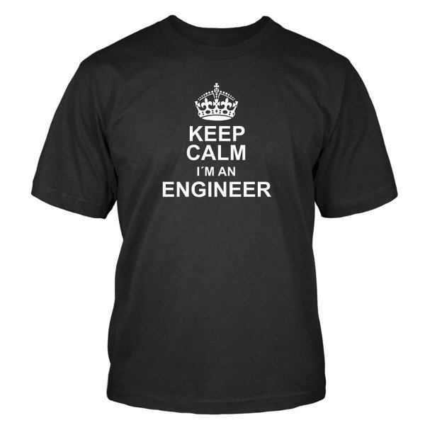 Keep Calm I´m an Engineer T-Shirt