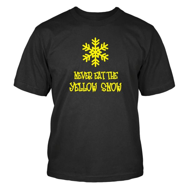 Never Eat The Yellow Snow T-Shirt