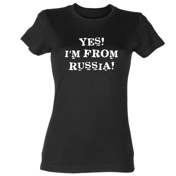 Yes! I´m from Russia Damen T-Shirt