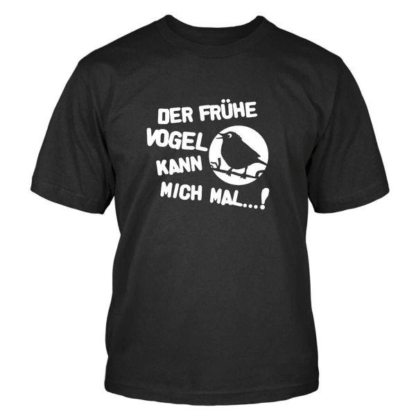 Der frühe Vogel kann mich mal! T-Shirt